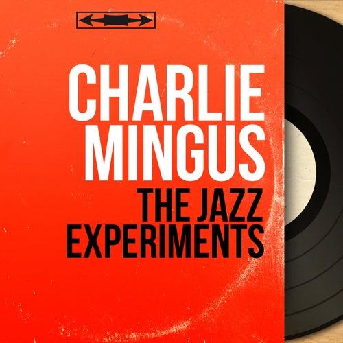 The Jazz Experiments (Mono Version) von Charlie Mingus