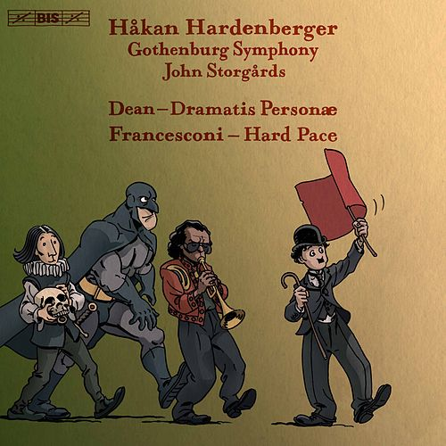 Dean: Dramatis personæ - Francesconi: Hard Pace by Håkan Hardenberger