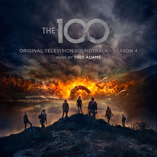 The 100: Original Television Soundtrack - Season 4 by Tree Adams