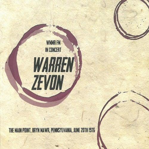 WMMR-FM In Concert (The Main Point, Bryn Mawr, Pennsylvania June 20th 1976) (Live) von Warren Zevon