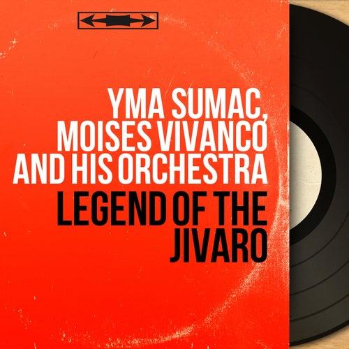 Legend of The Jivaro (Mono Version) by Moises Vivanco Yma Sumac
