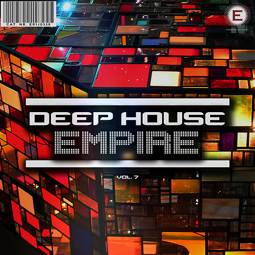 Deep House Empire, Vol. 7 by Various Artists