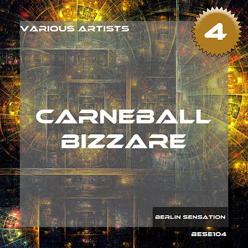 Carneball Bizzare, Vol. 4 (The Techno Collection) von Various Artists