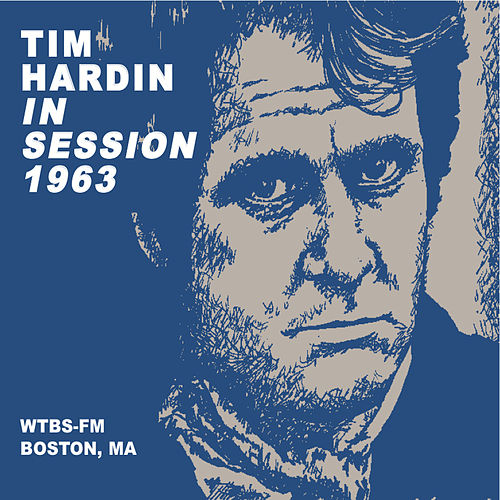 In Session 1963 (WTBS-FM, Boston, MA) (Live) by Tim Hardin