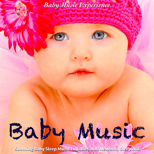 Baby Music: Soothing Baby Sleep Music Lullabies and Newborn Sleep Aid de Baby Music Experience