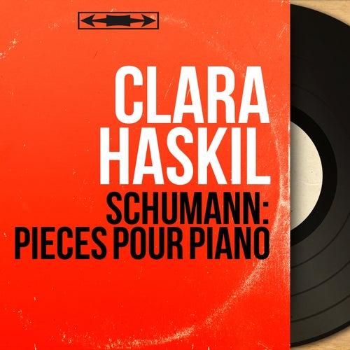 Schumann: Pièces pour piano (Mono Version) von Clara Haskil