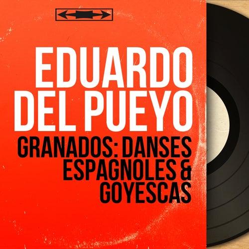 Granados: Danses espagnoles & Goyescas (Mono Version) von Eduardo del Pueyo
