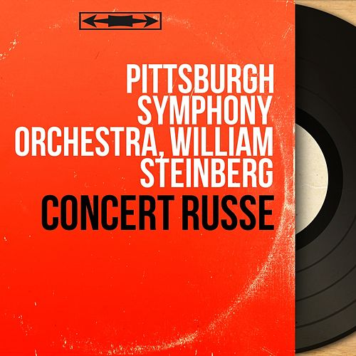 Concert russe (Mono Version) von Pittsburgh Symphony Orchestra