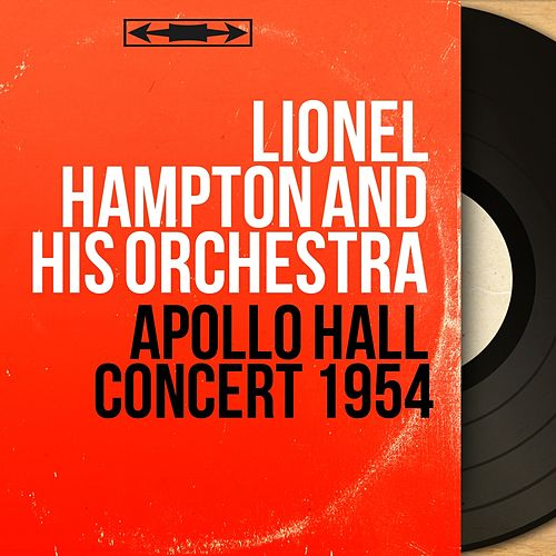 Apollo Hall Concert 1954 (Live, Mono Version) de Lionel Hampton