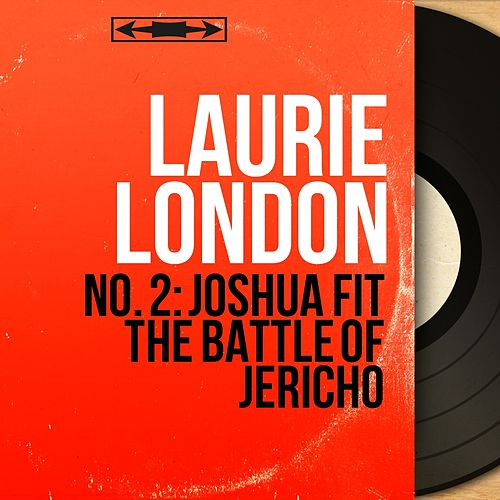 No. 2: Joshua Fit the Battle of Jericho (Mono Version) von Laurie London
