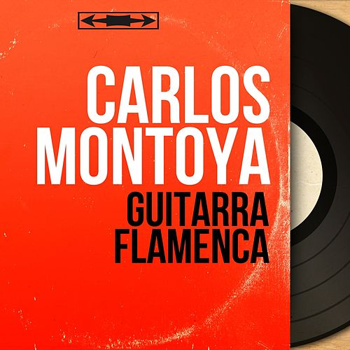 Guitarra Flamenca (Mono Version) by Carlos Montoya