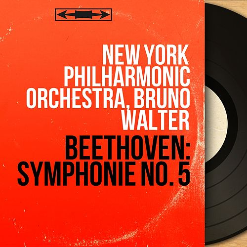 Beethoven: Symphonie No. 5 (Mono Version) by New York Philharmonic