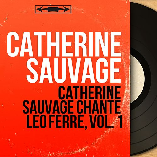 Catherine Sauvage chante Léo Ferré, vol. 1 (Mono version) von Catherine Sauvage