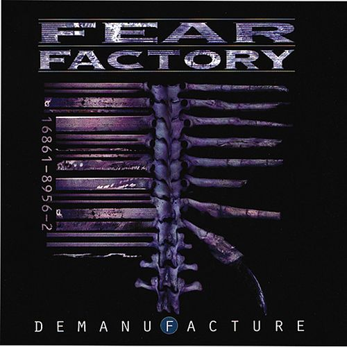 Demanufacture von Fear Factory