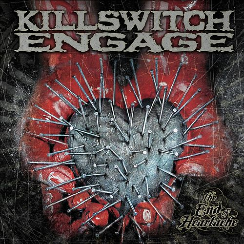 The End Of Heartache [Special Edition] de Killswitch Engage