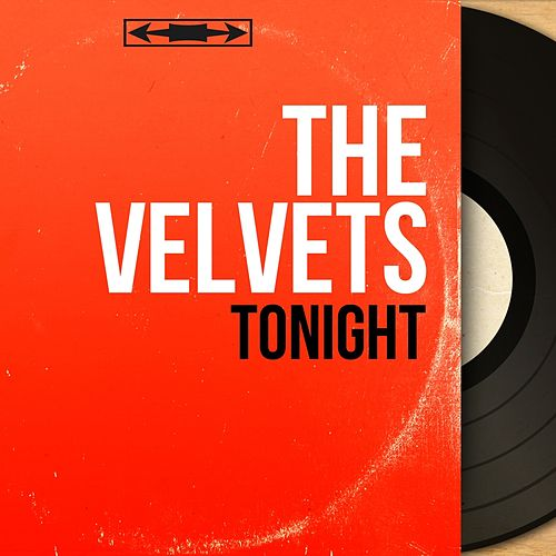 Tonight (Mono Version) by The Velvets