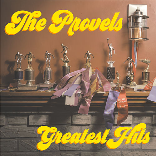 Greatest Hits by The Provels