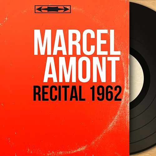 Récital 1962 (Live, Mono Version) de Marcel Amont