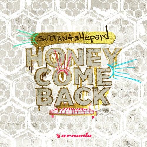 Honey Come Back von Sultan + Shepard