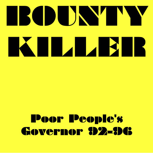 Bounty Killer Poor People's Governor 92-96 by Bounty Killer