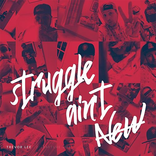 Struggle Ain't New by Trevor Lee