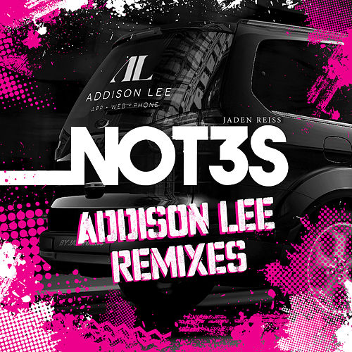 Addison Lee (Remixes) by Not3s