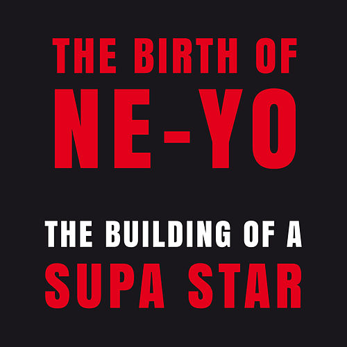 The Building of a Supa Star (The Ne-Yo Story) by Various Artists