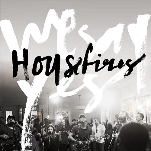 We Say Yes de Housefires