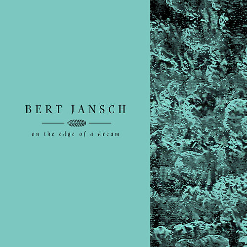 Living In The Shadows Part 2: On The Edge Of A Dream von Bert Jansch