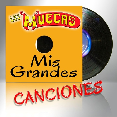 Mis Grandes Canciones de Los Muecas