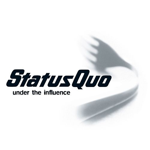 Under the Influence (Remastered) by Status Quo