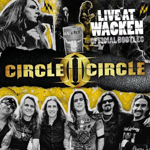Live at Wacken (Official Bootleg) by Circle II Circle