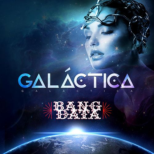 Galáctica by Bang Data