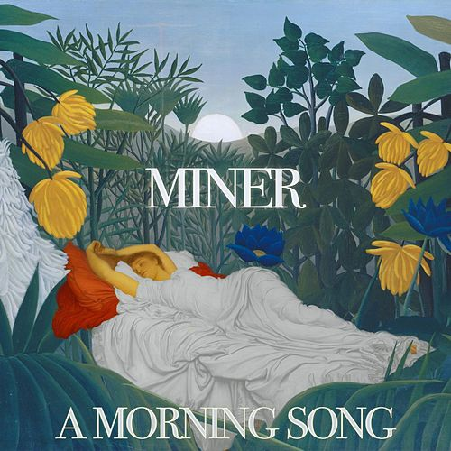 A Morning Song by Miner