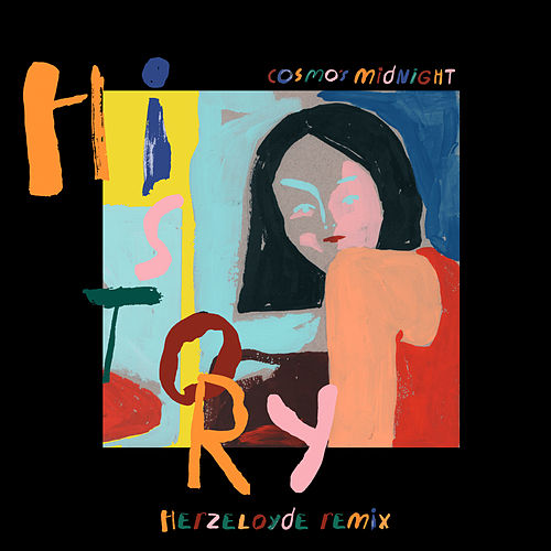 History (Herzeloyde Remix) by Cosmo's Midnight
