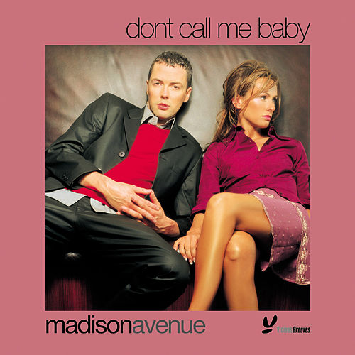 Don't Call Me Baby by Madison Avenue