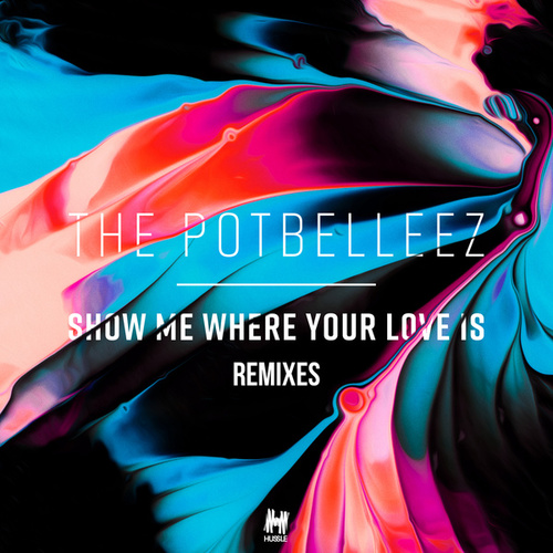 Show Me Where Your Love Is (Remixes) von The Potbelleez