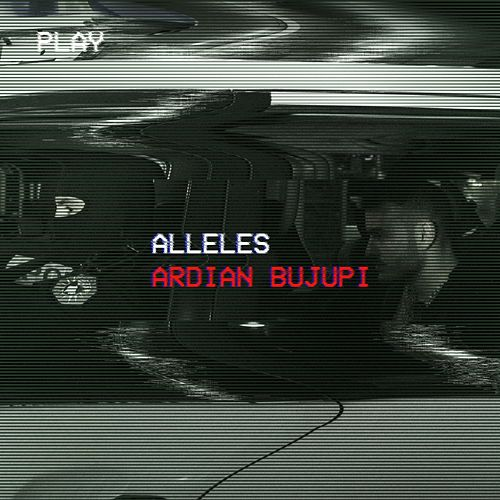 Alleles by Ardian Bujupi