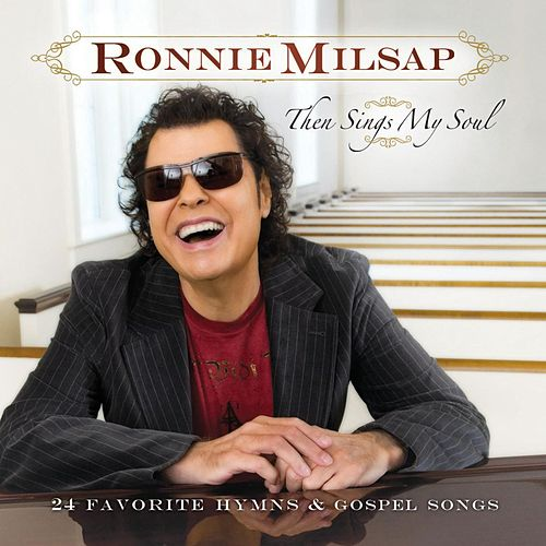 Then Sings My Soul: 24 Favorite Hymns & Gospel Songs de Ronnie Milsap