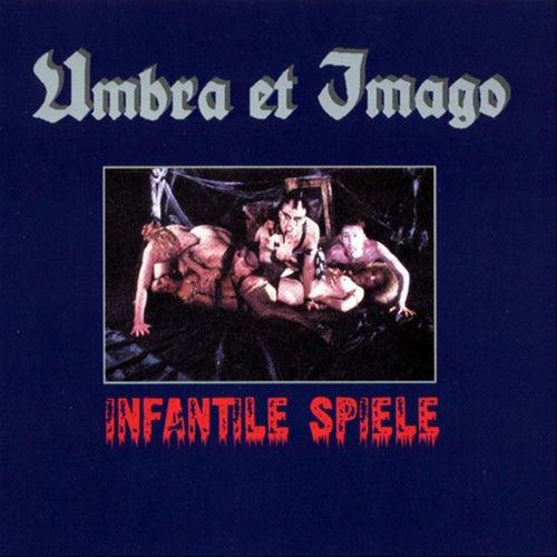 Infantile Spiele von Umbra Et Imago