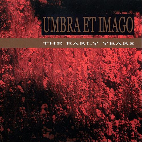 The Early Years von Umbra Et Imago