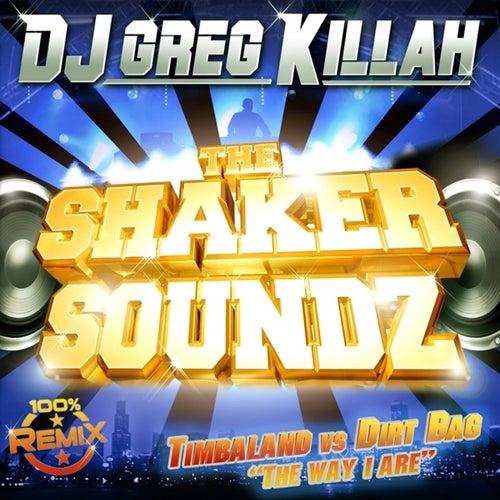The Way I Are ((GK Remix)) by DJ Greg Killah : Napster