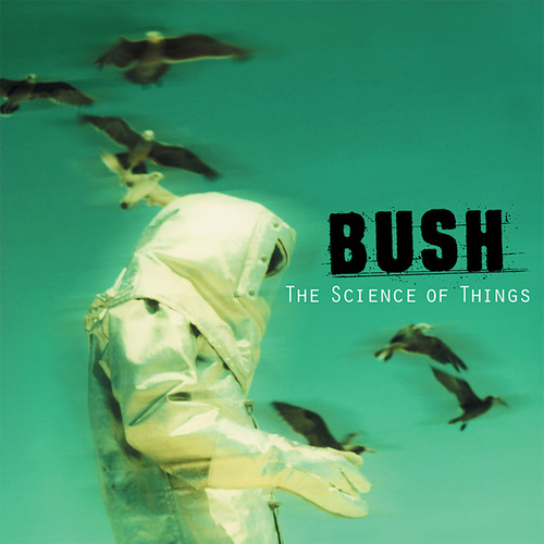The Science Of Things (Remastered) von Bush