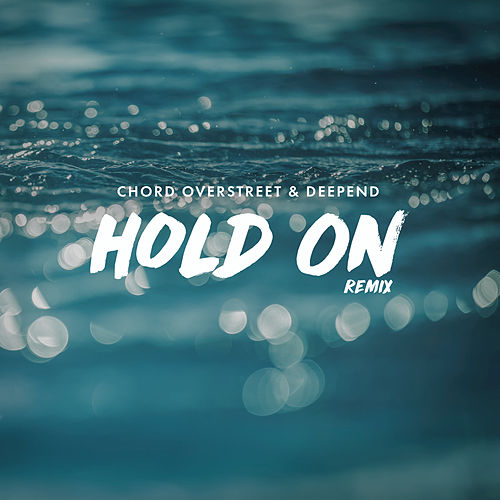 Hold On (Remix) von Chord Overstreet