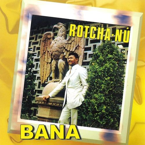 Rotcha-Nú de Bana