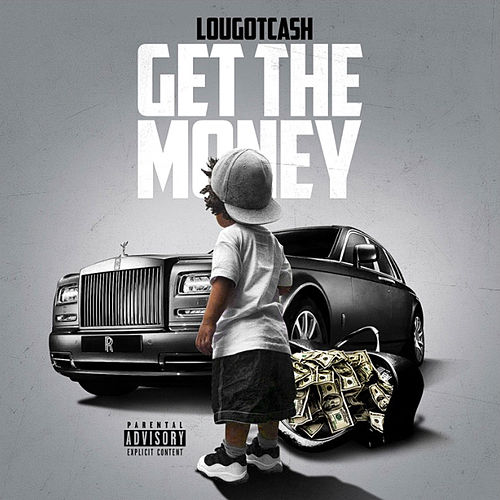 Get The Money by LouGotCash