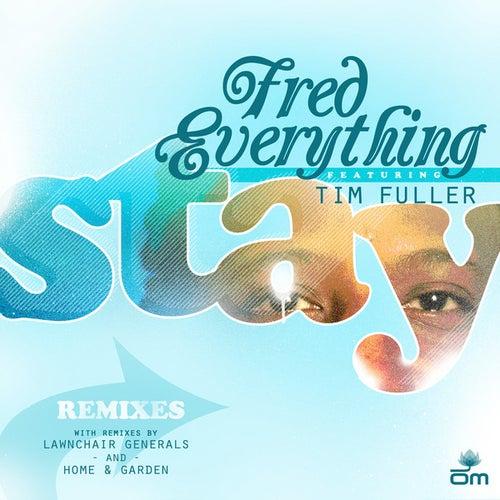 Stay Remixes von Fred Everything