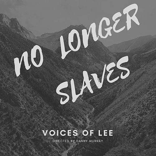 No Longer Slaves by Voices Of Lee