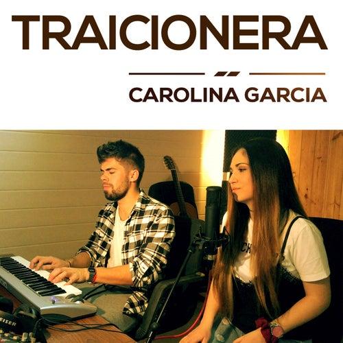 Traicionera by Carolina García