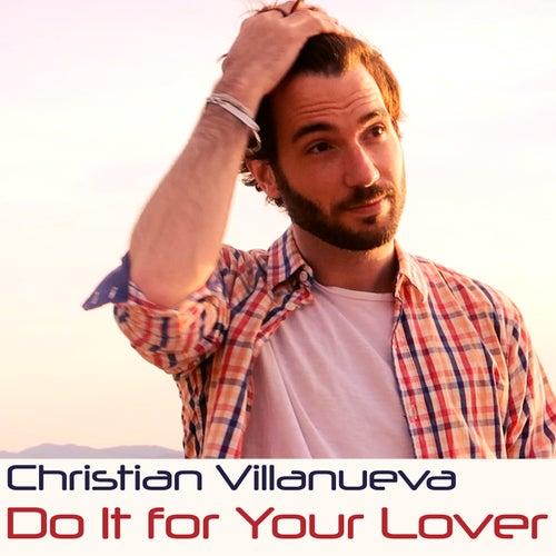 Do It For Your Lover von Christian Villanueva